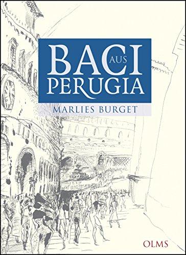Baci aus Perugia: Alltagsgeschichten aus Umbrien. Mit 25 Zeichnungen von Rainer Ilg. Georg Wein