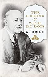 The Autobiography of W. E. B. DuBois by Du Bois, W. E. B. (2013) Taschenbuch