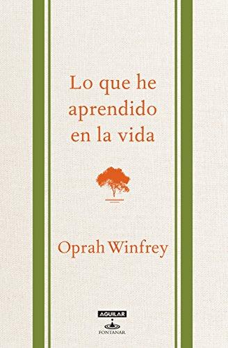Lo que he aprendido en la vida por Oprah Winfrey