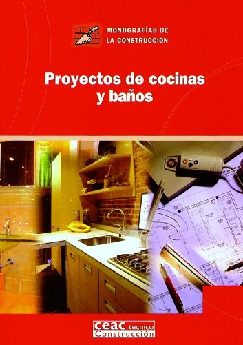 Proyectos de cocinas y baños (Monografía de la construcción)