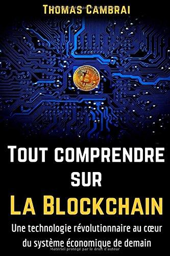 Tout comprendre sur la Blockchain : Une technologie rvolutionnaire au cur du systme conomique de demain