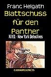Blattschuss für den Panther: N.Y.D. - New York Detectives/Cassiopeiapress Kriminalroman: N.Y.D. - New York Detectives/Cassiopeiapress Kriminalroman