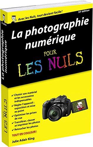 Photo numérique pour les Nuls, poche, 16e par Julie ADAIR KING