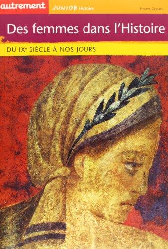 Les femmes dans l'histoire. Du IXème siècle à nos jours par Philippe Godard