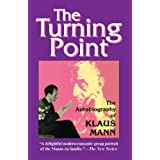 The Turning Point the Autobiography of Klaus Mann: Thirty-Five Years of This Century