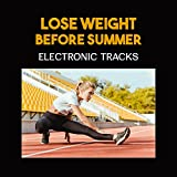 Lose Weight Before Summer - Electronic Tracks, Get Rid of Extra Kilograms, Energetic...