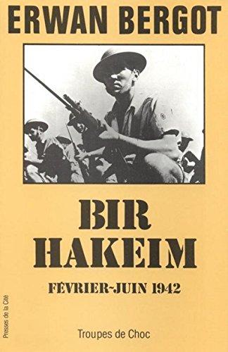 Bir Hakeim, février-juin 1942 par Erwan BERGOT
