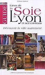 Guide des lieux de la soie à Lyon et ses environs