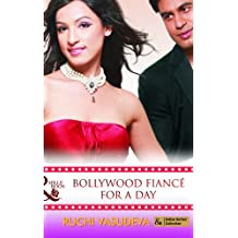 Bollywood Fiancé For A Day (Mills and Boon Indian Author)