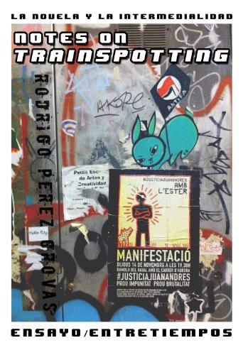 La Novela y la Intermedialidad: Notes on Trainspotting (Entretiempos / Ensayo nº 4) por Rodrigo Pérez-Grovas Álvarez