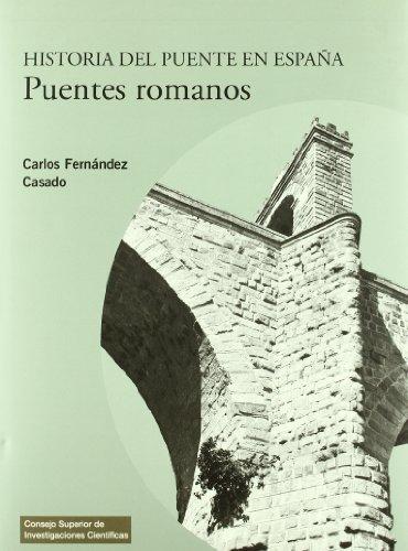Historia del puente en España. Puentes romanos (Textos Universitarios) por Carlos Fernández Casado
