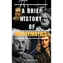 A Brief History Of Mathematics (English Edition)