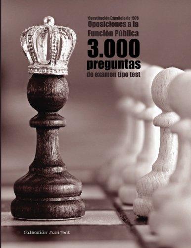 Constitución Española y 3.000 preguntas tipo test de oposiciones: Exámenes a funcionario: EBEP, Procedimiento Administrativo y Régimen Jurídico del Sector Público
