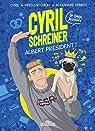 Cyril Schreiner - Albert Président ! par Schreiner