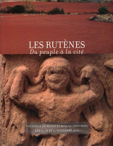 Aquitania, Supplément 25 : Les Rutènes : Du peuple à la cité, de l'indépendance à l'installation dans le cadre romain (150 aC - 100 pC) par Philippe Gruat