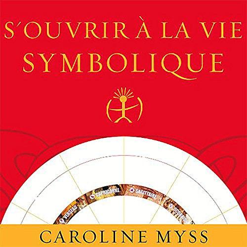S'ouvrir  la vie symbolique - Livre audio 2 CD