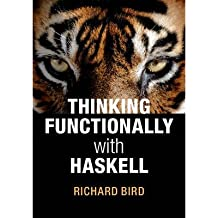 [(Thinking Functionally With Haskell)] [ By (author) Richard Bird ] [November, 2014]