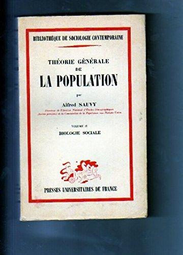 Théorie générale de la population : Par Alfred Sauvy,... Volume 2. Biologie sociale