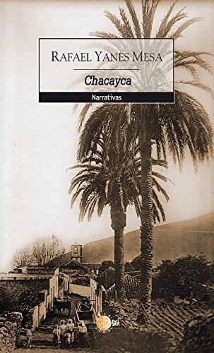 Chacayca (Narrativa Idea) de [Mesa, Rafael Yanes]