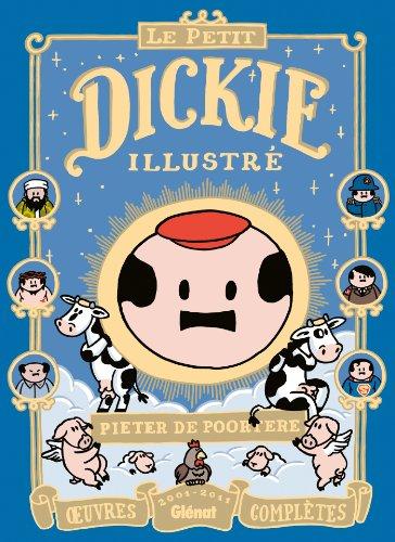 Le Petit Dickie Illustré : Oeuvres complètes 2001-2011 par Pieter de Poortere