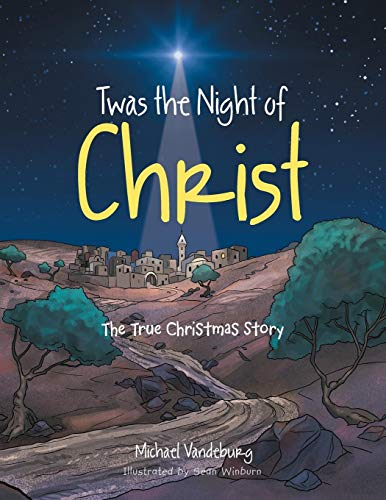 Twas the Night of Christ: The True Christmas Story