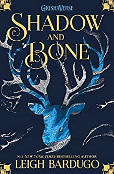 The Grisha: Shadow and Bone: Book 1 by [Bardugo, Leigh]