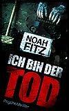 'ICH BIN DER TOD Thriller (Johannes-Hornoff-Thriller, Band 7)' von Noah Fitz