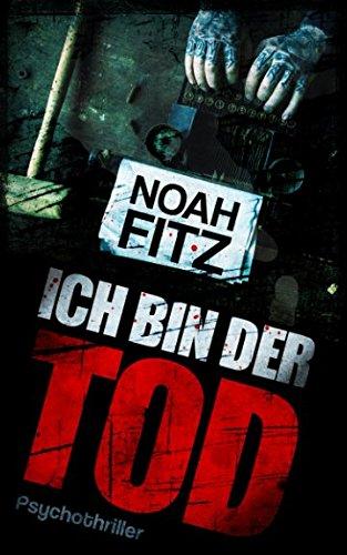 ICH BIN DER TOD Thriller (Johannes-Hornoff-Thriller, Band 7)