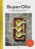 SuperOlio: Eine neue Spitzenkategorie italienischer Olivenöle - aromatischer und gesünder als je zuvor