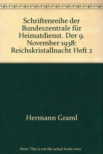 Schriftenreihe der Bundeszentrale für Heimatdienst. Der 9. November 1938: