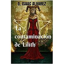 La contaminación de Lilith (Los juegos de la Tiranía)