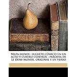 Mapa-mundi: juguete cómico en un acto y cuatro cuadros : parodia de Le demi-monde, original y en verso