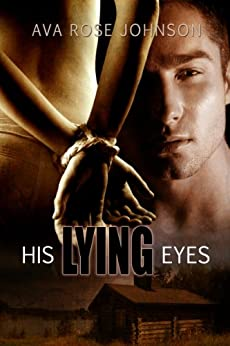 His Lying Eyes (English Edition) de [Johnson, Ava Rose]