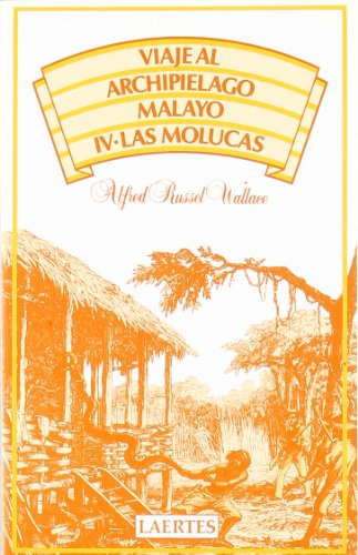 Viaje al archipiélago malayo: iv- las molucas (nan-shan) Descarga gratuito EPUB
