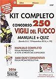 Kit completo concorso 250 vigili del fuoco. Manuale-Quiz (bando G.U. novembre 2016, n. 90). Con software per la simulazione della prova
