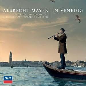 Albrecht Mayer In Venedig