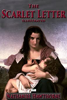 The Scarlet Letter - Classic Illustrated Edition (English Edition) par [Hawthorne, Nathaniel]