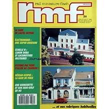 RAIL MINIATURE FLASH [No 304] du 01/07/1989 - LA GARE DE CASTEL-BEYNAC - ELECTRONIQUE - UNE SUPER-ENSEIGNE - ECHELLE N - CANON DORA ET LOCOMOTIVES MILITAIRES - RESEAU-SCOPIE - LA GARE DE FOUX - UNE GUINGUETTE ET SON MINI-GOLF EN HO