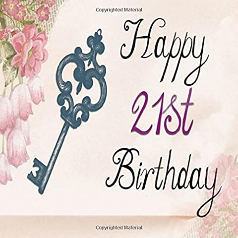 Happy 21st Birthday: Twenty First, Guest Message Book, Keepsake, With 100 Formatted Lined & Unlined Pages With Quotes For Family And Friends To Write ... 8.5