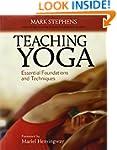 Teaching Yoga: Essential Foundations...