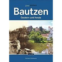 Bautzen: Gestern und heute (Zeitsprünge)