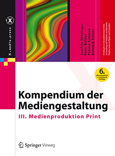 Kompendium der Mediengestaltung: III. Medienproduktion Print (X.media.press)