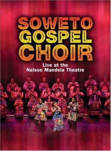 The Soweto Gospel Choir - Live at the Nelson Mandela Theatre