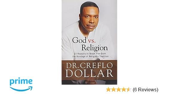 God Vs Religion 10 Reasons To Break Free From The Bondage Of