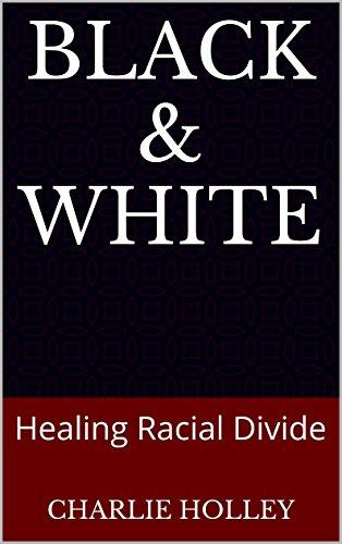 BLACK & WHITE: Healing Racial Divide book cover