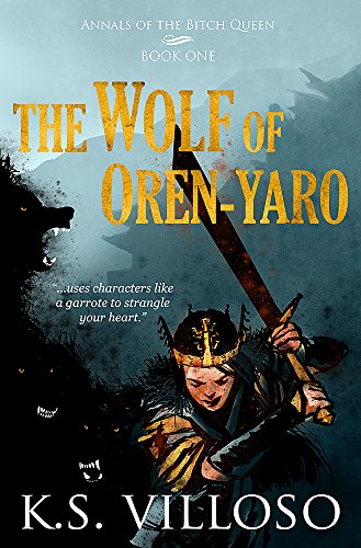 The Wolf of Oren-yaro (Annals of the Bitch Queen Book 1) (English Edition)