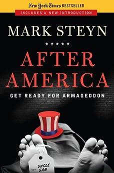 After America: Get Ready for Armageddon von [Steyn, Mark]