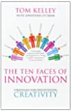 The Ten Faces of Innovation: Strategies for Heightening Creativity-