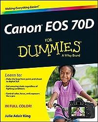 Canon EOS 70D For Dummies by Julie Adair King (2013-12-16)