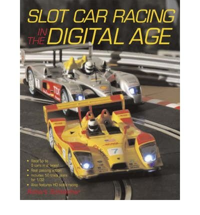 Slot Car Racing in the Digital Age (Paperback) - Common (Slot Racing-bücher Car)